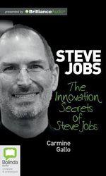 The Innovation Secrets of Steve Jobs - Carmine Gallo