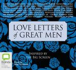 Love Letters of Great Men - Allan Corduner