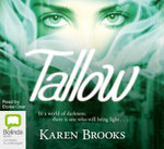 Tallow : The curse of the Bond Riders Series : Book 1 - Karen Brooks