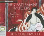 The Castlemaine Murders : Phryne Fisher Mystery - Kerry Greenwood