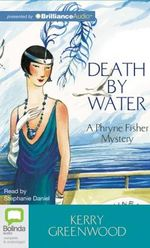 Death by Water : Phryne Fisher Mystery - Kerry Greenwood