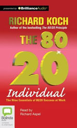 The 80/20 Individual : The Nine Essentials of 80/20 Success at Work - Richard Koch
