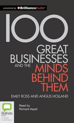 100 Great Businesses and the Minds Behind Them - Emily Ross