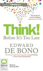 Think! Before It's Too Late - Edward de Bono