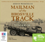The Mailman Of The Birdsville Track : The story of Tom Kruse (MP3) - Kristin Weideneach