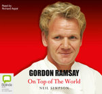 Gordon Ramsay : On Top of the World - Neil Simpson
