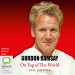 Gordon Ramsay : On Top of the World - Neil Simpson