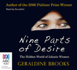 Nine Parts of Desire : The Hidden World of Islamic Women - Geraldine Brooks
