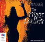 The Fringe Dwellers - Nene Gare