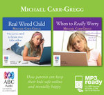 Real Wired Child and When to Really Worry - Bind Up (MP3) - Michael Carr-Gregg