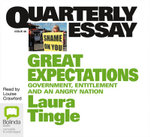 Great expectations: : Government, entitlement and an angry nation - Laura Tingle