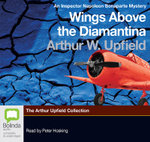 Wings Above the Diamantina : Inspector Napoleon Bonaparte #3 - Arthur W. Upfield
