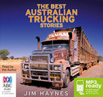 The best Australian trucking stories (MP3) - Jim Haynes