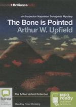 The Bone Is Pointed - Arthur W Upfield