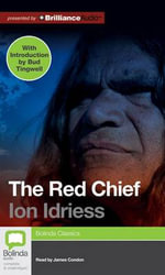 The Red Chief - Ion Idriess