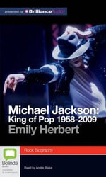 Michael Jackson : King of Pop 1958-2009 - Emily Herbert