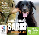 Saving private Sarbi (MP3) : The True Story of Australia's Canine Hero - Sandra Lee