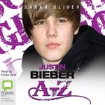 Justin Bieber A-Z (MP3) - Sarah Oliver