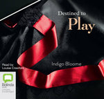Destined to Play : Avalon trilogy #1 - Indigo Bloome