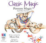Classic Magic : Possum Magic and Other Stories - Audio CD - Mem Fox