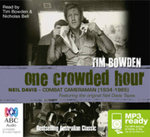 One Crowded Hour : Combat cameraman, Neil Davis (MP3) - Tim Bowden