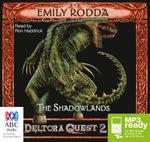 The Shadowlands : Deltora quest 2 - Emily Rodda