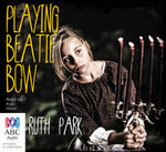 Playing Beatie Bow : Audio CD - Ruth Park