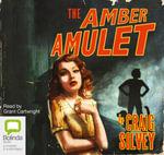 The Amber Amulet - Craig Silvey