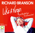 Like a Virgin : Secrets They Won't Teach You at Business School - Sir Richard Branson