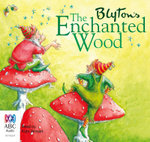 The Enchanted Wood : Faraway Tree Trilogy : Book 1 - Enid Blyton