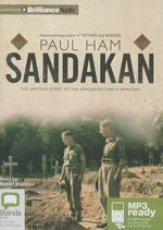 Sandakan : The Untold Story of the Sandakan Death Marches - Paul Ham