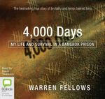 4,000 Days : My Life and Survival in a Bangkok Prison - Warren Fellows