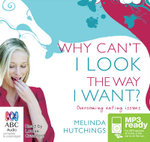 Why Can't I Look the Way I Want? (MP3) - Melinda Hutchings