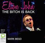 Elton John : The Bitch is Back - Mark Bego