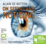 On Seeing and Noticing (MP3) - Alain De Botton