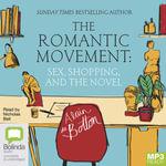 The Romantic Movement : Sex, Shopping and the Novel (MP3) - Alain De Botton