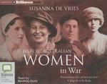 Heroic Australian Women in War : Astonishing Tales of Bravery from Gallipoli to Kokoda - Susanna De Vries