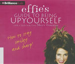 Effie's Guide to Being Up Yourself - Mary Coustas