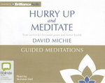 Hurry Up and Meditate Guided Meditations - David Michie