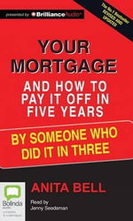 Your Mortgage and How to Pay It Off in 5 Years - Anita Bell