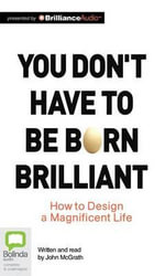 You Don't Have to Be Born Brilliant - John McGrath