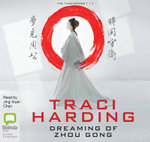 Dreaming of Zhou Gong : The Time Keepers Series : Book 1 - Traci Harding