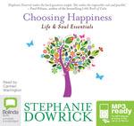 Choosing Happiness (MP3) - Stephanie Dowrick