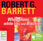 White Shoes, White Lines and Blackie (MP3) - Robert G Barrett