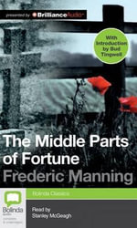 The Middle Parts of Fortune - Frederic Manning
