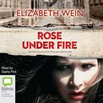 Rose Under Fire - Elizabeth Wein