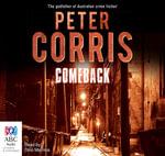 Comeback : Cliff Hardy : Book 37 - Peter Corris