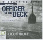 Officer of the Deck : A Memoir of the Pacific War and the Sea - Herbert Kriloff