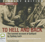 To Hell and Back : The Banned Account of Gallipoli - Sydney Loch