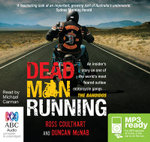 Dead man running: : An insiders story of one of the most feared outlaw motorcycle gangs: the bandidos (MP3) - Ross Coulthart
